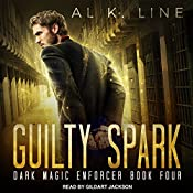 Guilty Spark: Dark Magic Enforcer Series, Book 4 | Al K. Line