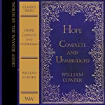 Hope - Complete and Unabridged: Words by the Wayside Classics Series | William Cowper