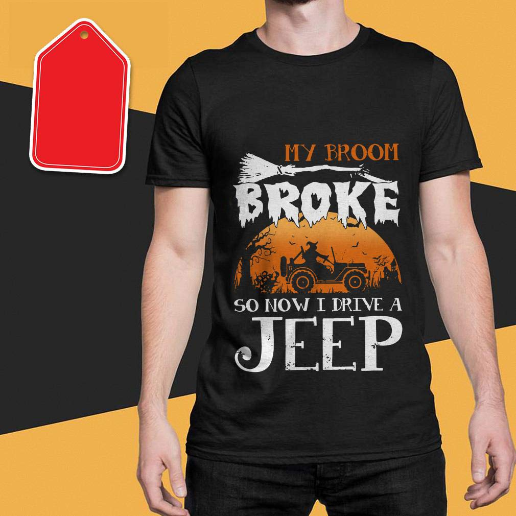 My Broom Broke So Now I Drive A Jeeps T-shirts, S, S, Longsleeve