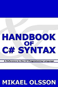 Handbook of C# Syntax: A Reference to the C# Programming Language