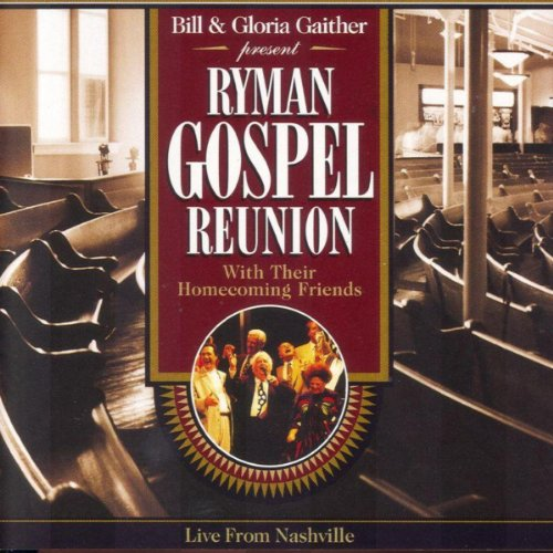 The Unclouded Day (Ryman Gospel Reunion Version)