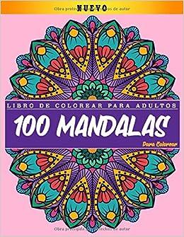 Book's Cover of Libro de colorear para adultos: 100 Mandalas Para Colorear: | Diseños de mandala para aliviar el estrés para la relajación de adultos | Dibujos para colorear | Hermosas Mandalas Libro Para Colorear (Español) Tapa blanda – 1 abril 2020