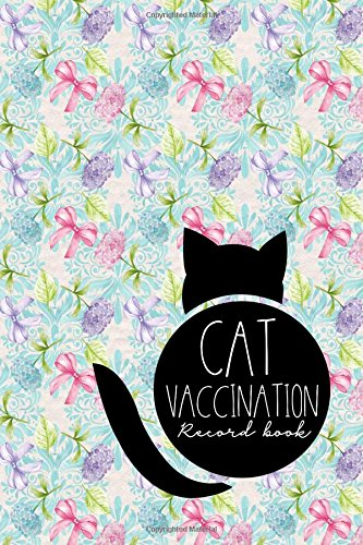 Download Cat Vaccination Record Book: Record Of Vaccinations, Vaccine Record, Vaccination Schedule, Vaccine History, Hydrangea Flower Cover (Volume 41) ebook