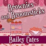 Brownies and Broomsticks: A Magical Bakery Mystery, Book 1 | Bailey Cates