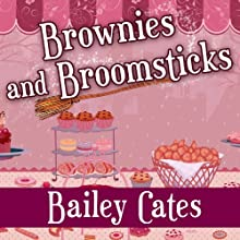 Brownies and Broomsticks: A Magical Bakery Mystery, Book 1 Audiobook by Bailey Cates Narrated by Johanna Parker