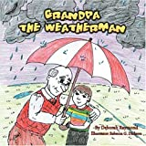 Grandpa the Weatherman, Deborah Raymond, 1425735290