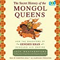 The Secret History of the Mongol Queens: How the Daughters of Genghis Khan Rescued His Empire Audiobook by Jack Weatherford Narrated by Robertson Dean