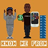 Know Me From [Explicit]