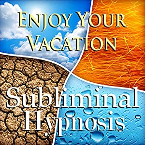 Enjoy Your Vacation Subliminal Affirmations Speech