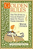 Golden Rules, Wayne D. Dosick, 0062512498