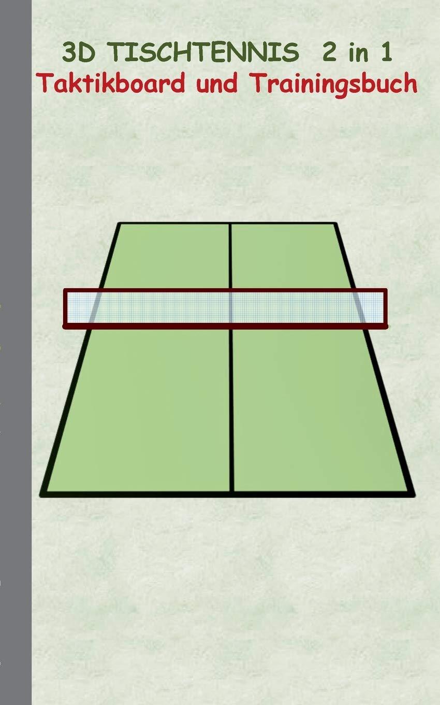 3D Tischtennis 2 In 1 Taktikboard Und Trainingsbuch  Taktikbuch Für Trainer Spielstrategie Training Gewinnstrategie 3D Tischtennisspielfeld ... Trainer Coach Coaching Anweisungen Taktik
