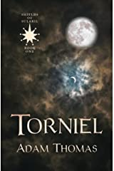 Torniel: Shields of Sularil, Book One Kindle Edition