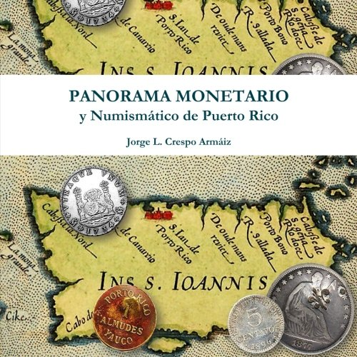 Panorama Monetario y Numismático de Puerto Rico (Spanish Edition)