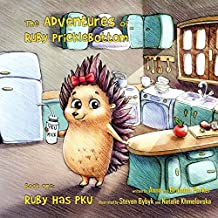 The Adventures of Ruby Pricklebottom: Book One: Ruby Has PKU