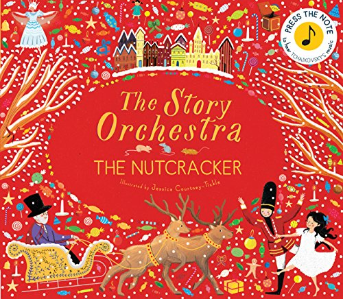 The Story Orchestra: The Nutcracker: Press the Note to Hear Tchaikovsky