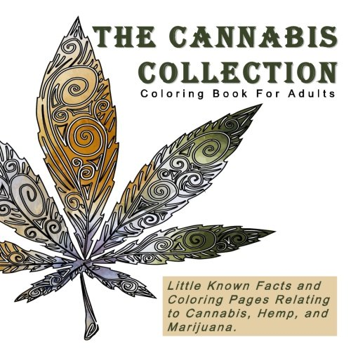 The-Cannabis-Collection-Coloring-Book-for-Adults-with-Quotes-Little-Known-Facts-and-Coloring-Pages-Relating-to-Cannibus-Hemp-and-Marijuana
