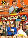 The Choo Choo Bob Show: Choo Choo Bob's Halloween SPOOK-tacular!