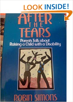 After the Tears: Parents Talk About Raising a Child With a Disability