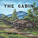 The Cabin Audiobook by Smoky Zeidel Narrated by Johnnie C. Hayes