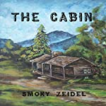 The Cabin | Smoky Zeidel