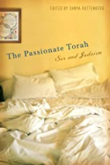The Passionate Torah: Sex and Judaism Kindle Edition