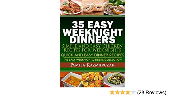 35 Easy Weeknight Dinners - Simple and Easy Chicken Recipes For ...