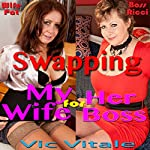 Swapping My Wife for Her Boss | Vic Vitale