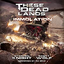 These Dead Lands: Immolation Audiobook by Stephen Knight, Scott Wolf Narrated by R.C. Bray