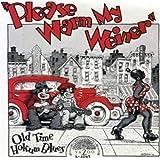 Please Warm My Weiner: Old Time Hokum Blues (180 Gram Vinyl)