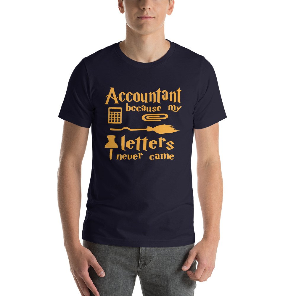 Craft Sass Accountant Because My Letters Never Came Short-Sleeve Unisex T-Shirt