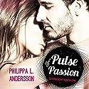 Pulse of Passion: Sehnsucht nach dir Hörbuch von Philippa L. Andersson Gesprochen von: Eni Winter