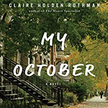 My October Audiobook by Claire Holden Rothman Narrated by Jean Brassard