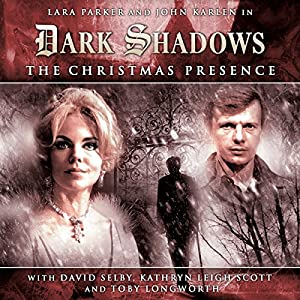 Dark Shadows Series 1.3: The Christmas Presence Audiobook