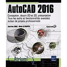 AutoCAD 2016 - Conception, dessin 2D et 3D, présentation...