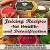 Juicing Recipes for Health & Detoxification