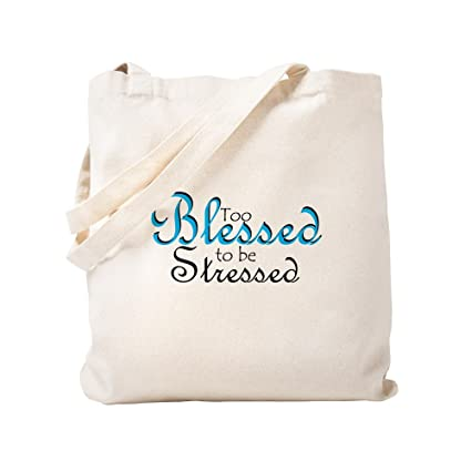 Amazon com: CafePress - Too Blessed To Be Stressed - Natural