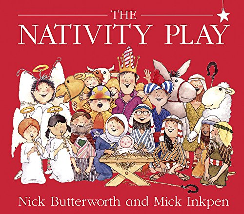 The Nativity Play. Nick Butterworth and Mick Inkpen (Knight Books)