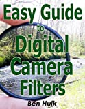Easy Guide to Digital Camera Filters