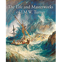 The Life and Masterworks of J.M.W. Turner (Temporis Series)