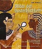 Bilder der Unsterblichkeit: Die Totenbücher aus den Königsgräbern in Theben