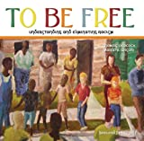 img - for To Be Free: Understanding and Eliminating Racism book / textbook / text book