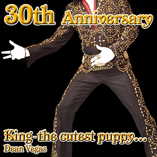 King (The Cutest Puppy) Elvis 30th Anniversary -