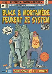 Black et Mortamère Tome3 : Black et Mortamère feukent ze system (the furious fury sequel !)