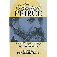 Essential Peirce: Selected Philosophical Writings (1893-1913): 2