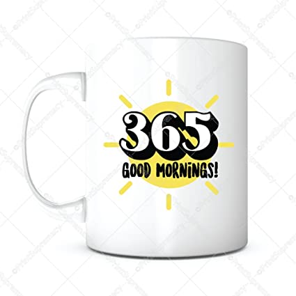 Amazoncom 365 Good Mornings Morning Coffee Mugyear Celebration