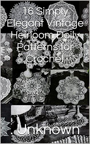 - 16 Simply Elegant Vintage Heirloom Doily Patterns for Crochet