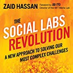 The Social Labs Revolution: A New Approach to Solving Our Most Complex Challenges | Zaid Hassan