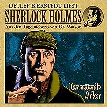 Der rettende Anker (Sherlock Holmes: Aus den Tagebüchern von Dr. Watson) Hörbuch von Detlef Bierstedt Gesprochen von: Detlef Bierstedt