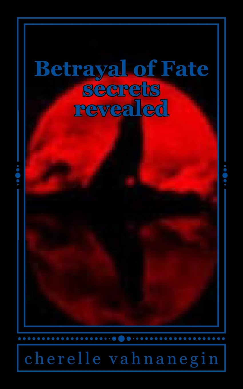 Download Betrayal of Fate: Secrets Revealed (Volume 1) pdf epub