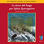 La Tierra del fuego (Texto Completo) [Earth of Fire]   Sylvia Iparraguirre